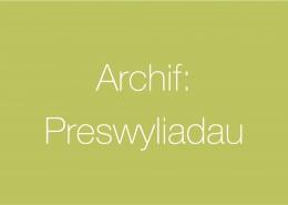 Archif – Preswyliadau